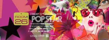POP STAR NIGHT ROOM 26 ROMA VENERDÌ 22.01