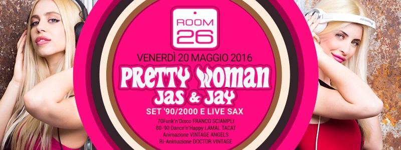 Room 26 venerdì 20 maggio 2016 Pretty Woman