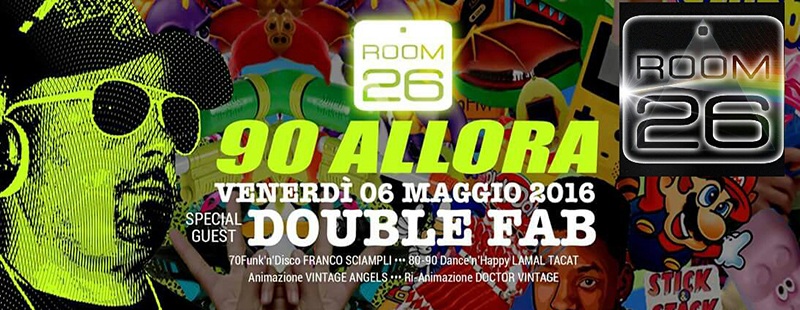 Room 26 venerdi 6 maggio 2016 | Double Fab