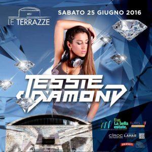 Le Terrazze Roma sabato 25 Giugno 2016 Jessie Diamond