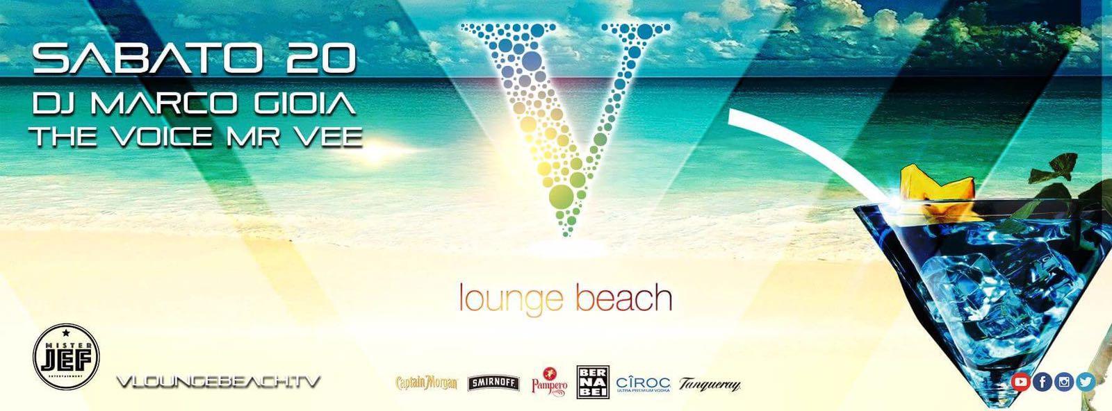 V Lounge Beach Ostia sabato 20 Agosto 2016