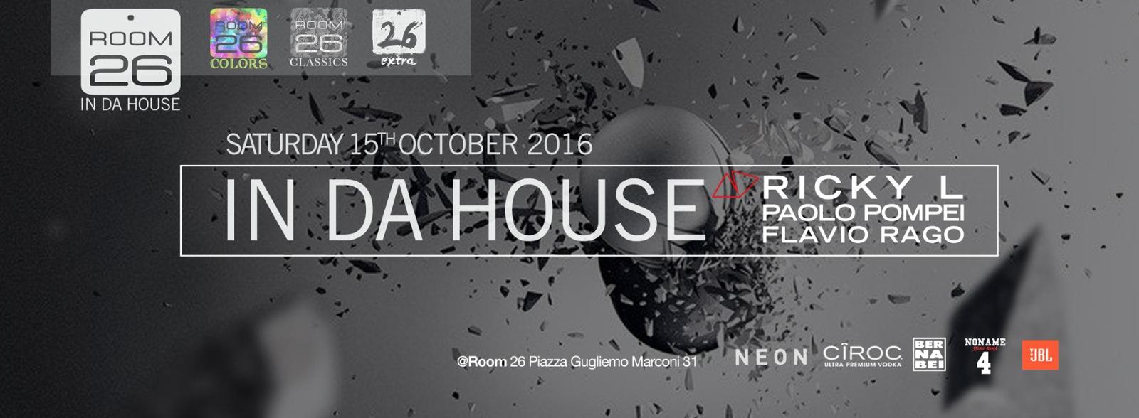 Room 26 Roma sabato 15 ottobre 2016 IN DA HOUSE