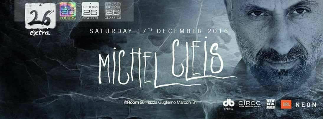 Room 26 sabato 17 dicembre Special Guest Michel Cleis
