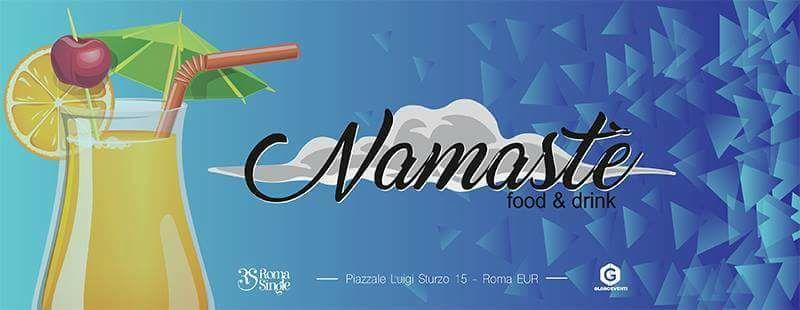 Aperitivo Roma Eur Namastè venerdi 9 e sabato 10 giugno