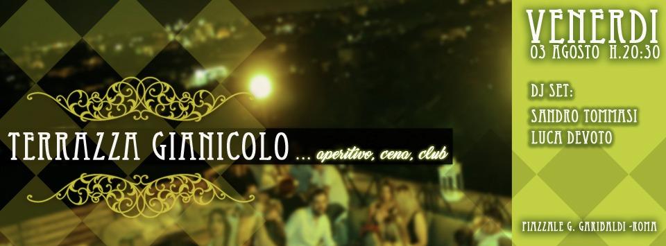 Aperitivo Discoteca Terrazza Gianicolo Venerdi 3 agosto 2018