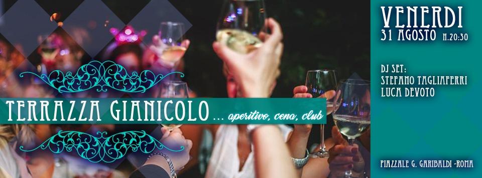 Discoteca Aperitivo Terrazza Gianicolo Venerdì 31 agosto 2018