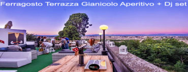 Ferragosto Terrazza Gianicolo Aperitivo e dj set