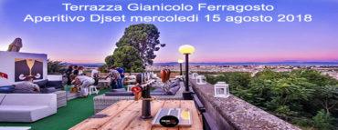 Terrazza Gianicolo Ferragosto Aperitivo Djset mercoledi 15 agosto 2018