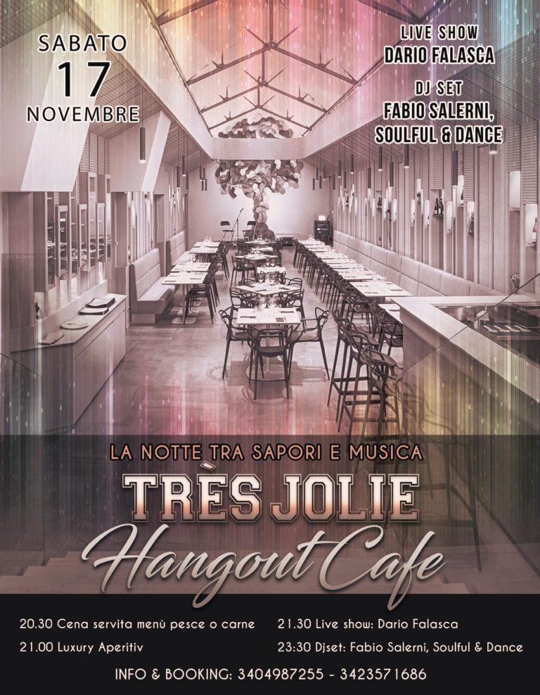 Très Jolie Hangout Cafè La notte tra sapori e musica sabato 17