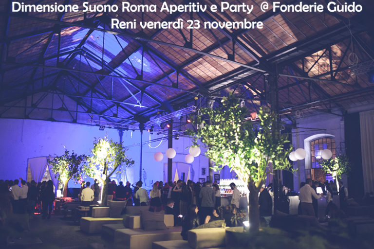 Dimensione Suono Roma Ape e Party Fonderie Guido Reni venerdì 23 novembre