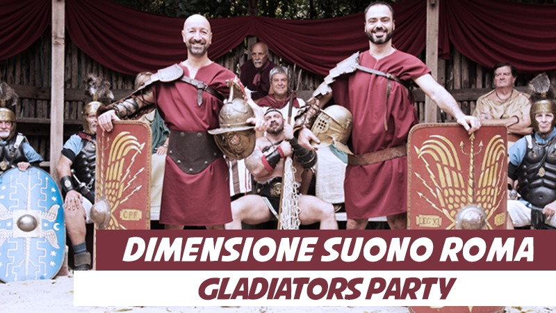 Gladiators Party Dimensione Suono Roma Fonderie Guido Reni 30 11 2018