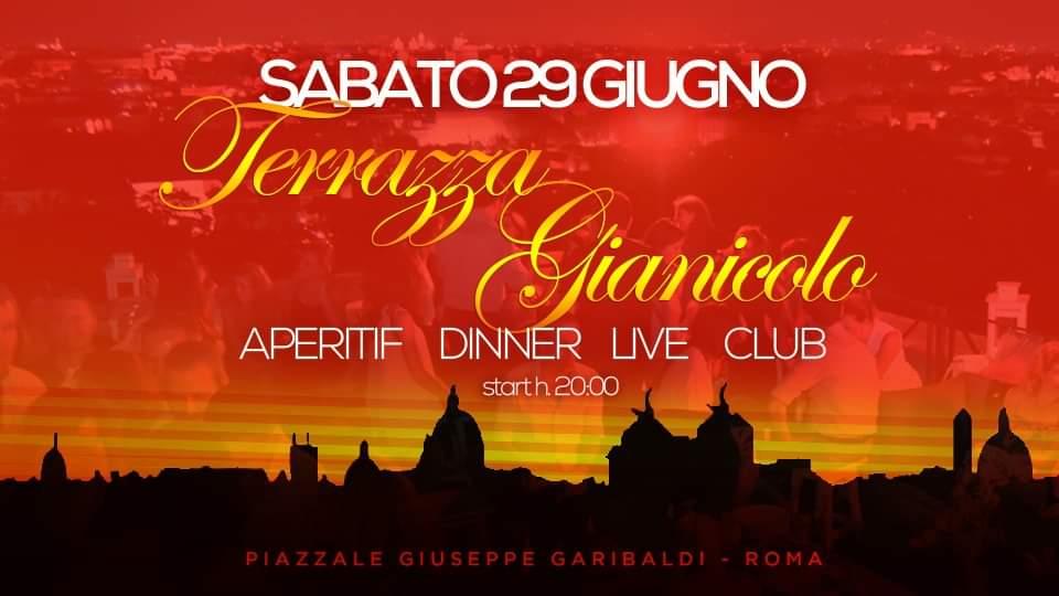 Terrazza Gianicolo Sabato 29 Giugno 2019 Aperitivo Discoteca sotto le stelle