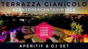 Discoteca Gianicolo venerdì 21 | Aperitivo in Terrazza al tramonto Djset 90