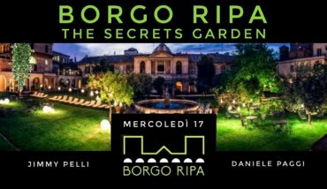 Borgo Ripa mercoledì 17 luglio 2019 Secret Garden Aperitiv Djset