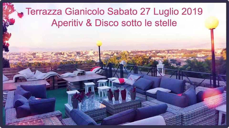 Terrazza Gianicolo Sabato 27 Luglio 2019 Aperitiv & Disco sotto le stelle