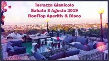 Terrazza Gianicolo Sabato 3 Agosto 2019 RoofTop Aperitiv & Disco