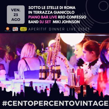 Sotto le stelle di Roma: Terrazza Gianicolo venerdì 23 agosto Aperitivo Discoteca