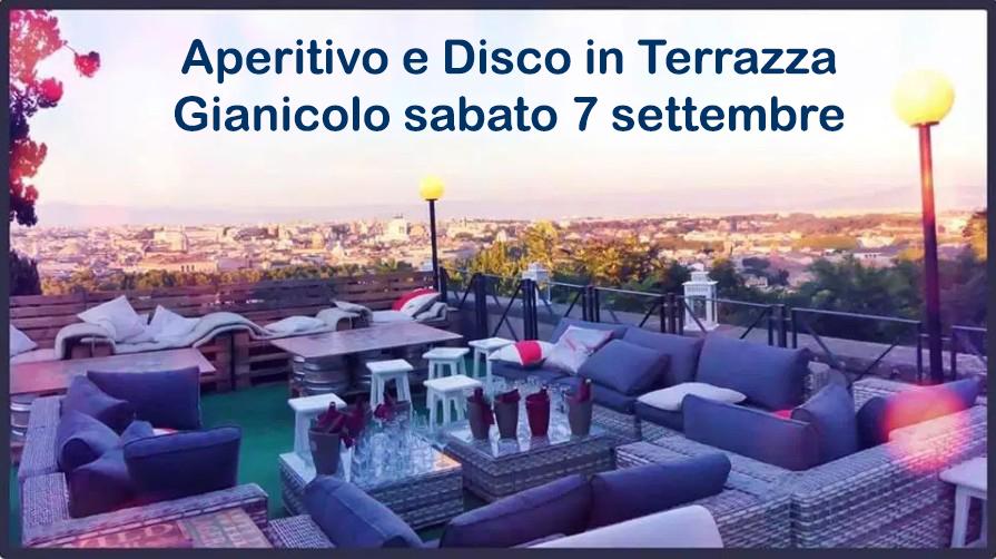 Aperitivo e Disco in Terrazza Gianicolo sabato 7 settembre 2019