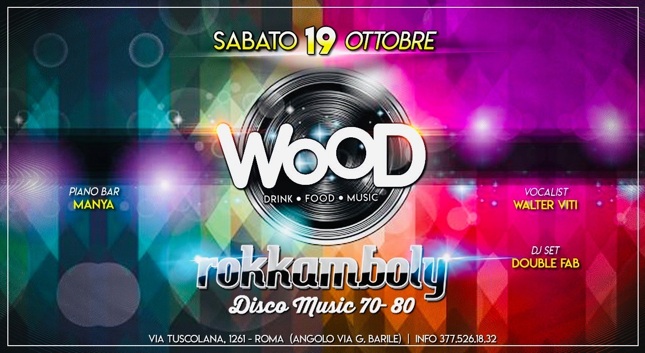 wood roma sabato 19 maggio 2019 aperitivo cena discoteca
