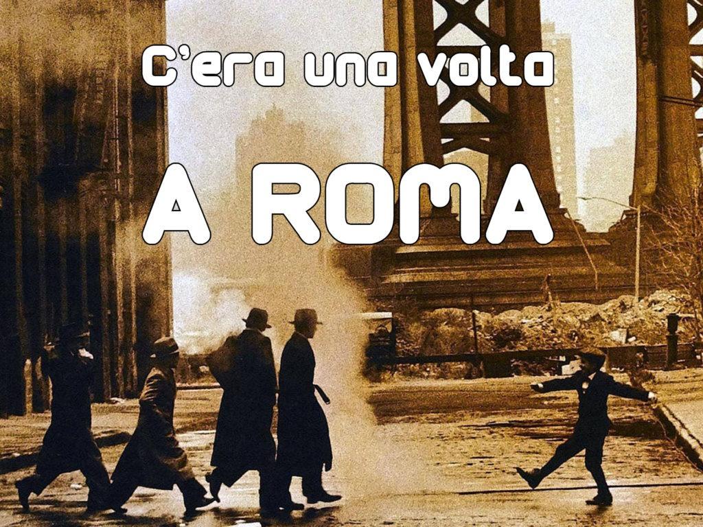 CERA UNA VOLTA A ROMA