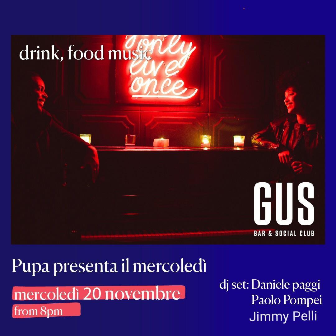 Gus Club mercoledì 20 novembre 2019 Aperitivo e Discoteca Pupa