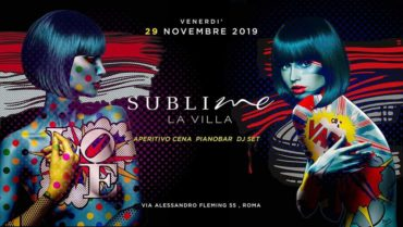 La Villa Sublime venerdì 29 novembre 2019 Aperitivo Discoteca P. Milvio