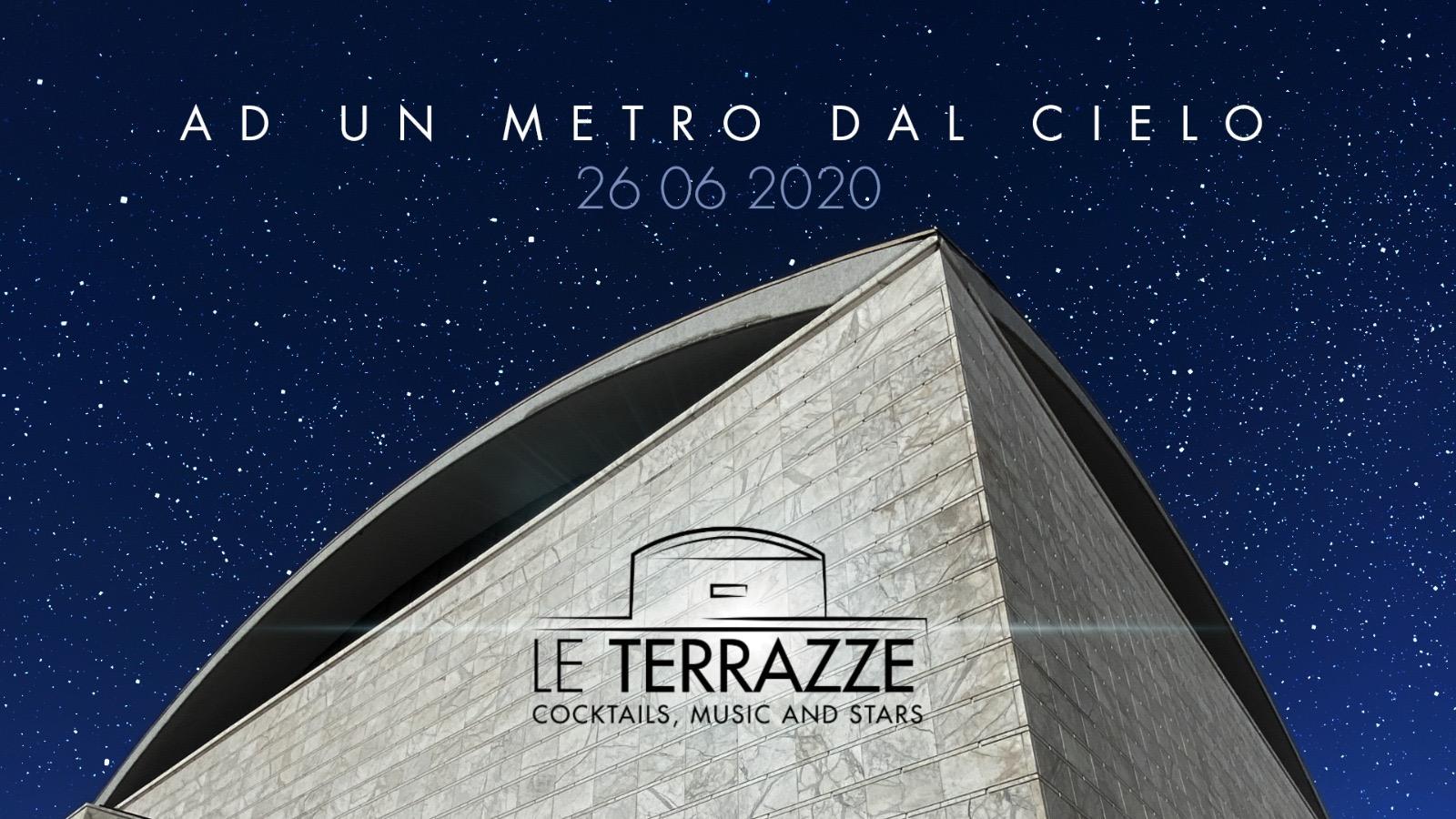 Inaugurazione Le Terrazze Eur ESTATE 2020 Venerdì 26 Giugno 2020