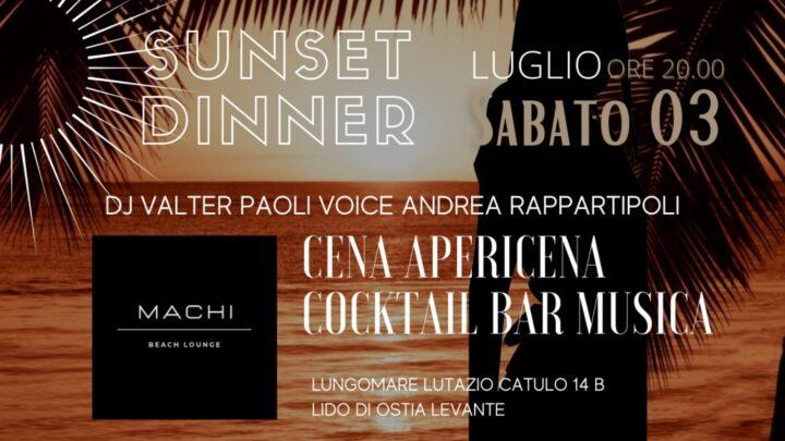 Machi beach Ostia sabato 3 luglio SUNSET DINNER