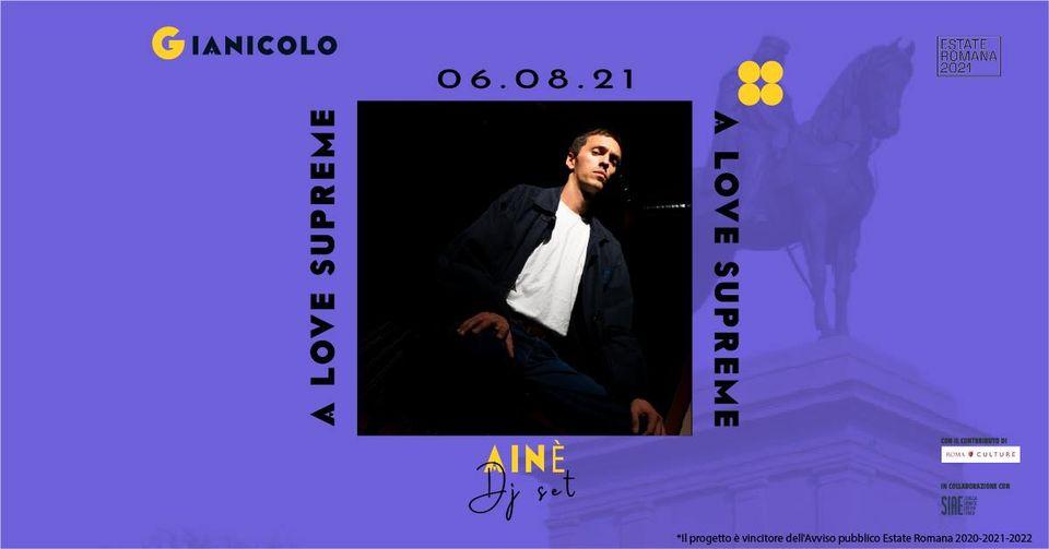 A Love Supreme Terrazza Gianicolo venerdì 6 agosto Ainè Dj set